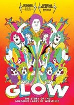 GLOW: The Story of the Gorgeous Ladies of Wrestling DVD Cover