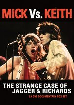 Rolling Stones - Mick vs. Keith: The Strange Case of Jagger and Richards