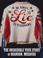 photo for We Always Lie to Strangers:  The Incredible True Story of Branson, Missouri